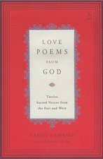 LOVE POEMS FROM GOD: Twelve Sacred Voices from East and West