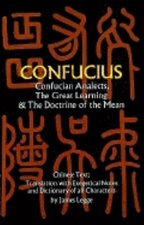 ANALECTS, GREAT LEARNING and DOCTRINE OF THE MEAN tr. Legge