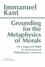 GROUNDING FOR METAPHYSICS OF MORALS TR. ELLINGTON