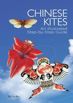 CHINESE KITES: AN ILLUSTRATED STEP-BY-STEP GUIDE