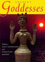ANCIENT GODDESSES THE MYTHS & THE