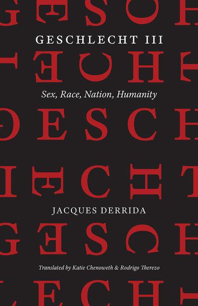 GESCHLECHT III: SEX, RACE, NATION, HUMANITY