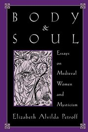 BODY & SOUL: Medieval Women and Mysticism