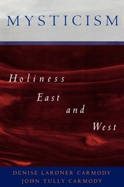 MYSTICISM: Holiness East and West