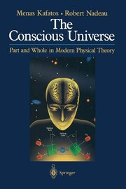 CONSCIOUS UNIVERSE: Part and Whole in Modern Physical Theory