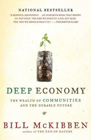 DEEP ECONOMY: Wealth of Communities and the Durable Future