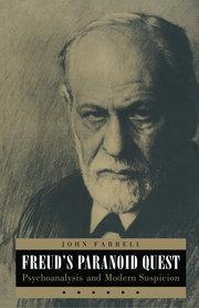 FREUD'S PARANOID QUEST: Psychoanalysis and Modern Suspicion
