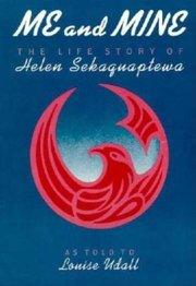 ME & MINE: LIFE STORY OF HELEN SEKAQUAPTEWA