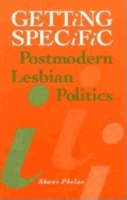 GETTING SPECIFIC: Postmodern Lesbian Politics