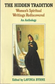 HIDDEN TRADITION: Women's Spiritual Writings Rediscovered
