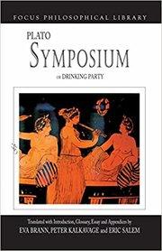SYMPOSIUM, OR THE DRINKING PARTY TR. BRANN, KALKAVAGE, SALEM