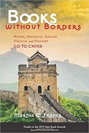 BOOKS WITHOUT BORDERS: Homer, Aeschylus, Galileo, Melville and Madison Go to China