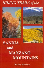 HIKING TRAILS OF THE SANDIA & MANZ