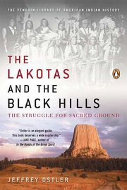 LAKOTAS AND THE BLACK HILLS: The Struggle for Sacred Ground