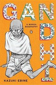 GANDHI: Manga Biography