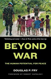 BEYOND WAR: HUMAN POTENTIAL FOR PEACE