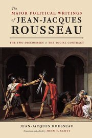 "MAJOR POLITICAL WRITINGS OF JEAN-JACQUES ROUSSEAU: THE TWO ""DISCOURSES"" AND THE ""SOCIAL CONTRACT"""
