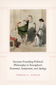 """SOCRATES FOUNDING POLITICAL PHILOSOPHY IN XENOPHON'S """"ECONOMIST"""", """"SYMPOSIUM"""", AND """"APOLOGY"""""""