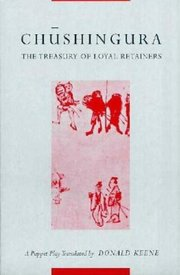 CHUSHINGURA: The Treasury of Loyal Retainers, A Puppet Play TR. KEENE, DONALD