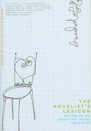 NOVELIST'S LEXICON: Writers on Works that Define Their Work