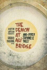 DEMON AT AGI BRIDGE AND OTHER JAPANESE TALES tr. WATSON