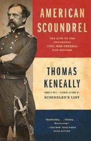 AMERICAN SCOUNDREL: The Life ofthe Notorious Civil War General Dan Sickles