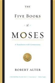 FIVE BOOKS OF MOSES TR. ALTER Genesis, Exodus, Leviticus, Numbers, Deuteronomy