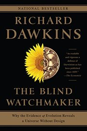 BLIND WATCHMAKER: WHY THE EVIDENCE OF EVOLUTION REVEALS A UNIVERSE WITHOUT DESIGN