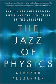 JAZZ OF PHYSICS: The Secret Link Between Music and the Structure of the Universe