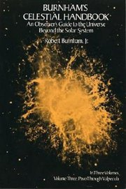 BURNHAM'S CELESTIAL HANDBOOK 3: An Observer's Guide to the Universe Beyond the Solar Sphere