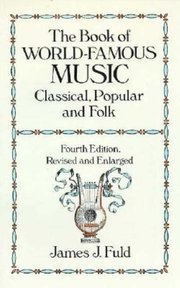 BOOK OF WORLD FAMOUS MUSIC: Classical, Popular, and Folk