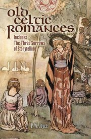 OLD CELTIC ROMANCES: INCLUDING THE THREE SORROWS OF STORYTELLING