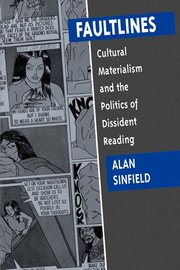 FAULTLINES: Cultural Materialism and the Politics of Dissident Reading