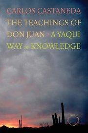 TEACHINGS OF DON JUAN A YAQUI WAY