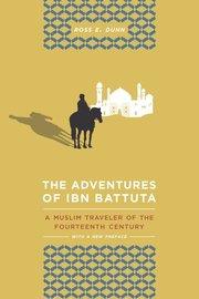 ADVENTURES OF IBN BATTUTA: A Muslim Traveler of the 14th Century