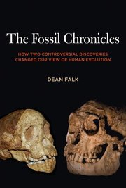 FOSSIL CHRONICLES: HOW TWO CONTROVERSIAL DISCOVERIES CHANGED OUR VIEW OF HUMAN EVOLUTION