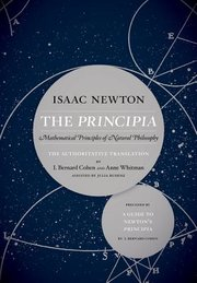 PRINCIPIA: THE AUTHORITATIVE TRANSLATION AND GUIDE: MATHEMATICAL PRINCIPLES OF NATURAL PHILOSOPHY