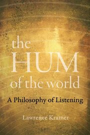 HUM OF THE WORLD: A PHILOSOPHY OF LISTENING