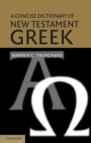 CONCISE DICTIONARY NEW TESTAMENT GREEK