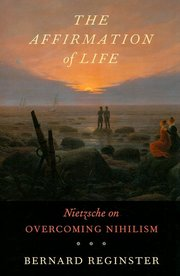 AFFIRMATION OF LIFE: NIETZSCHE ON OVERCOMING NIHILISM