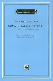COMMENTARIES ON PLATO VOL. 1 PHAEDRUS & ION