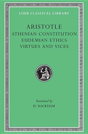 ATHENIAN CONSTITUTION, EUDEMIAN ETHICS. VIRTUES AND VICES