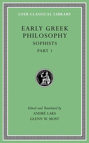 EARLY GREEK PHILOSOPHY, VOLUME VIII: SOPHISTS, PART 1