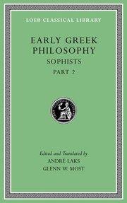 EARLY GREEK PHILOSOPHY, VOLUME IX: SOPHISTS, PART 2