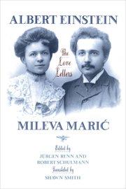 ALBERT EINSTEIN/MILEVA MARIC: The Love Letters ED RENN