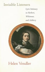 INVISIBLE LISTENERS: Lyric Intimacy in Herbert, Whitman, and Ashberry
