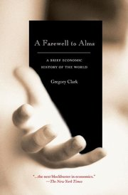 FAREWELL TO ALMS: Brief Economic History of the World
