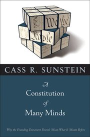 CONSTITUTION OF MANY MINDS: Why the Founding Document Doesn't Mean What It Meant Before