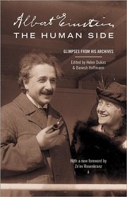 ALBERT EINSTEIN, THE HUMAN SIDE: GLIMPSES FROM HIS ARCHIVES (NEW IN PAPERBACK)