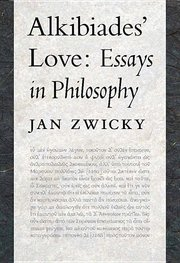 ALKIBIADE'S LOVE: ESSAYS IN PHILOSOPHY